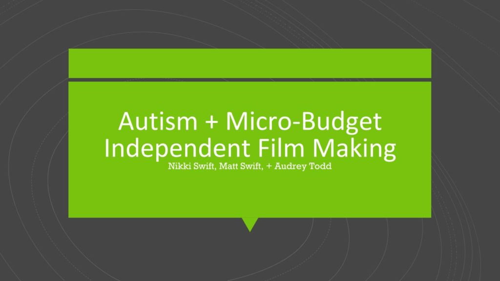 Autism and Micro-budget Filmmking Slide Image