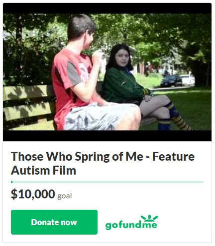 Feature Autism Film in Columbus Those Who Spring of Me GOFUNDME