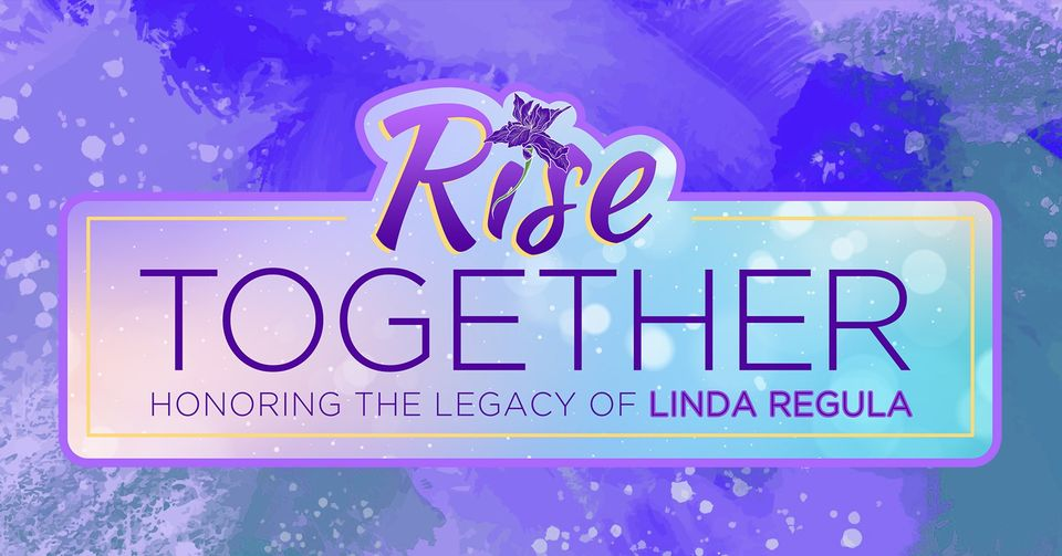 Rise Together Honoring Linda Regula